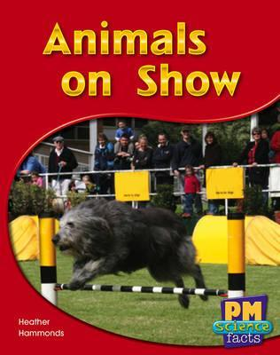 Animals on Show PM Science Facts Yellow Levels 8/9