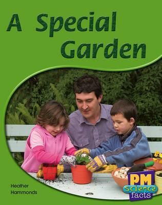A Special Garden PM Science Facts Non Fiction Levels 11/12 Blue