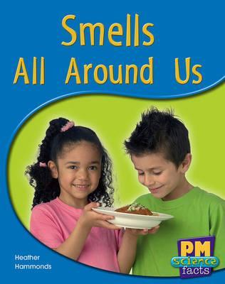 Smells All Around Us PM Science Facts Blue Levels 11/12