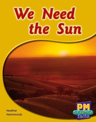We Need the Sun PM Science Facts Levels 14/15 Green
