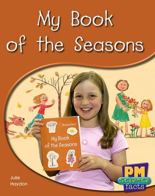 My Book of the Seasons PM Science Facts Levels 14/15 Green