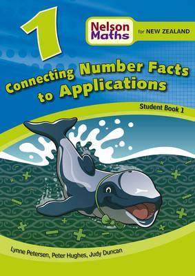 Nelson Math for New Zealand Connecting Number Facts to Applications: Student Book 1