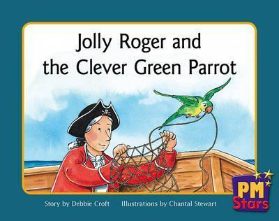 Jolly Roger and the Clever Green Parrot PM Stars Gree Narratives