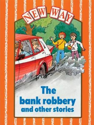 New Way Orange Level Core Book - The Bank Robbery and Other Stories