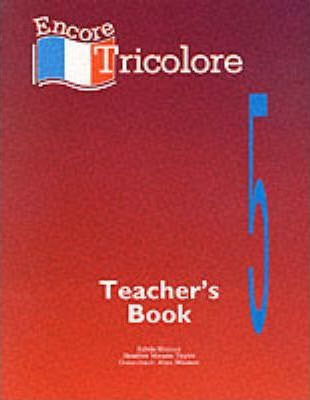 Encore Tricolore: Teacher's Book Stage 5