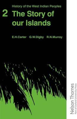 History of the West Indian Peoples - 2 The Story of our Islands