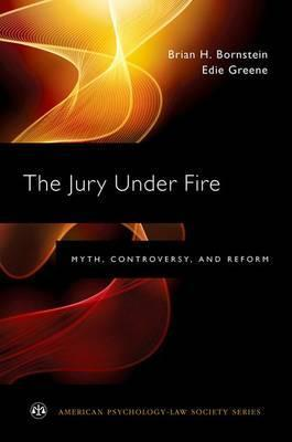 The Jury Under Fire  Myth, Controversy, and Reform