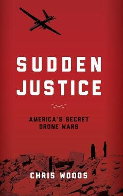 Sudden Justice : America's Secret Drone Wars
