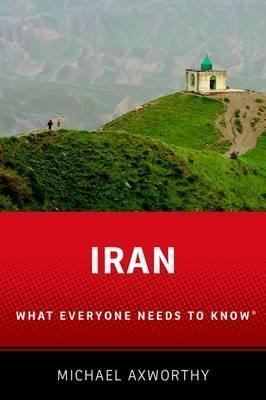 Iran : What Everyone Needs to Know (R)