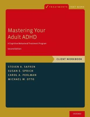 Mastering Your Adult ADHD : A Cognitive-Behavioral Treatment Program, Client Workbook
