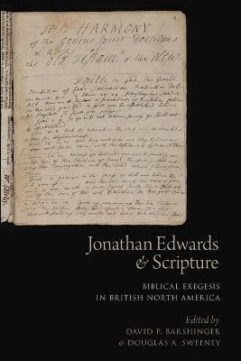 Jonathan Edwards and Scripture  Biblical Exegesis in British North America