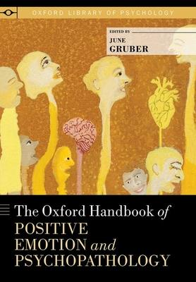 The Oxford Handbook of Positive Emotion and Psychopathology