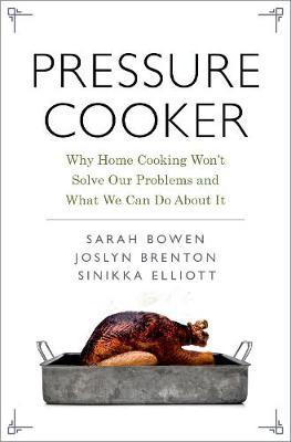 Pressure Cooker  Why Home Cooking Won't Solve Our Problems and What We Can Do About It