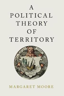 A Political Theory of Territory