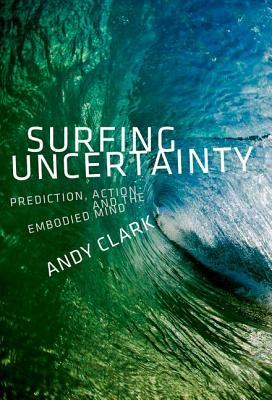 Surfing Uncertainty - Andy Clark