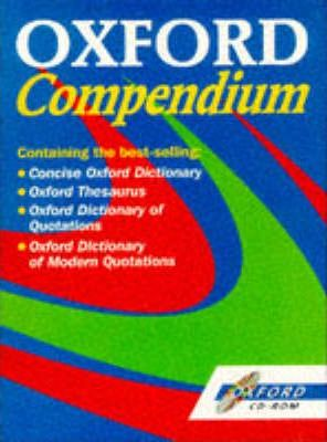 Concise Oxford Dictionary / Oxford Thesaurus / Oxford Dictionary of Quotations and Modern Quotations: CD-Rom for Windows Pcs