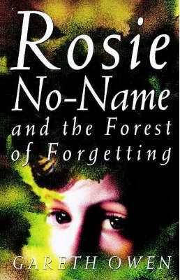 Rosie No-Name and the Forest of Forgetting