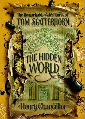 The Hidden World: The Remarkable Adventures of Tom Scatterhorn
