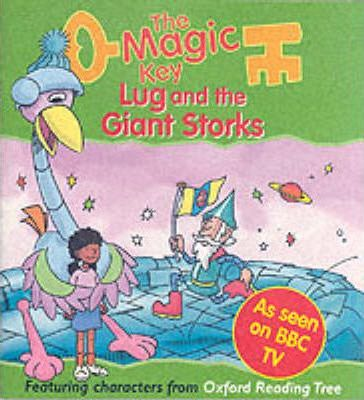 The Magic Key: Lug and the Giant Storks