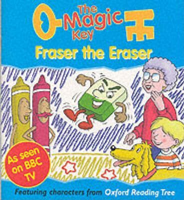 The Magic Key: Fraser the Eraser