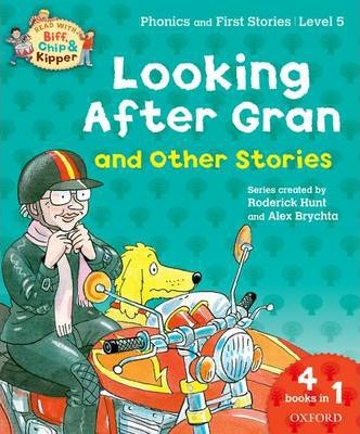 Oxford Reading Tree Read With Biff, Chip, and Kipper: Looking After Gran and Other Stories