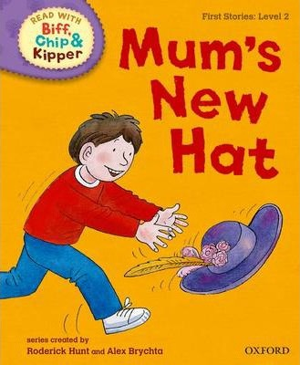 Oxford Reading Tree Read with Biff, Chip and Kipper: First Stories: Level 2: Mum's New Hat