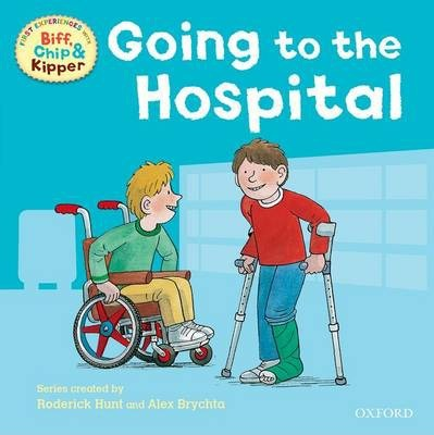 Oxford Reading Tree: Read With Biff, Chip & Kipper First Experiences Going to the Hospital