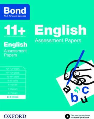 Bond 11+: English: Assessment Papers : 5-6 years