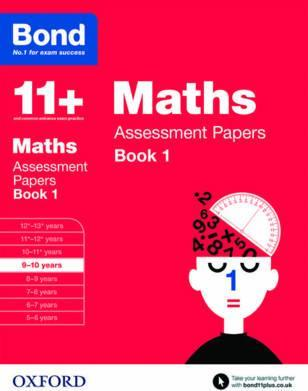 Bond 11+ Maths Assessment Papers  9-10 years Book 1