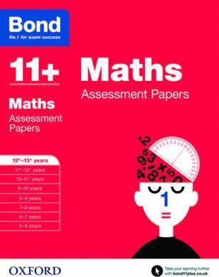 Bond 11+: Maths: Assessment Papers