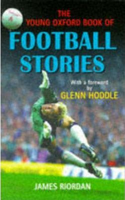 The Young Oxford Book of Football Stories