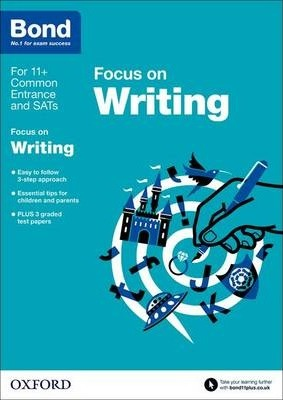 Bond 11+: English: Focus on Writing: 9-11 years