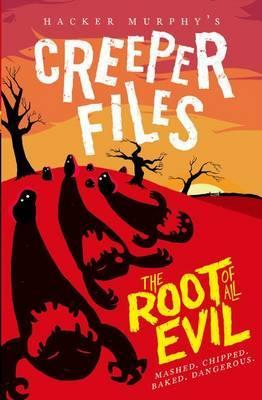 The Creeper Files: The Root of all Evil
