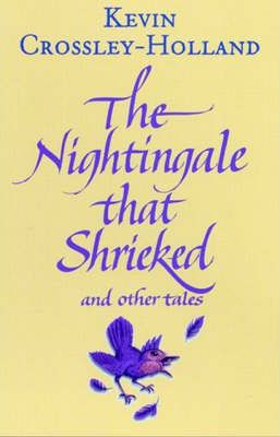 The Nightingale That Shrieked and Other Tales