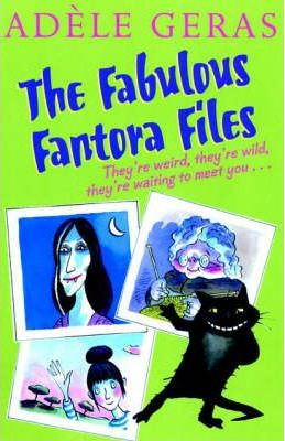 The Fabulous Fantora Files
