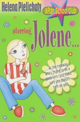 Jolene: After School Club: Starring Jolene...as the Runaway Who's Trying to Do a Good Turn