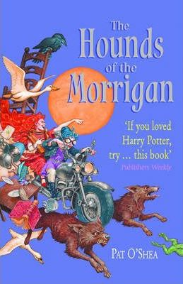 The Hounds of the Morrigan : Pat O'Shea : 9780192752819