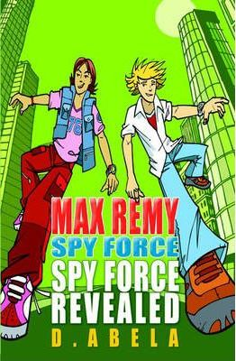 Spyforce Revealed - Max Remy