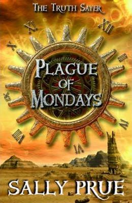 The Truth Sayer: Plague of Mondays