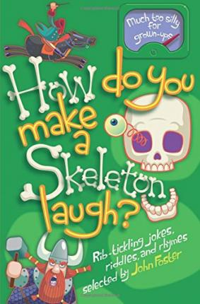 How Do You Make a Skeleton Laugh?