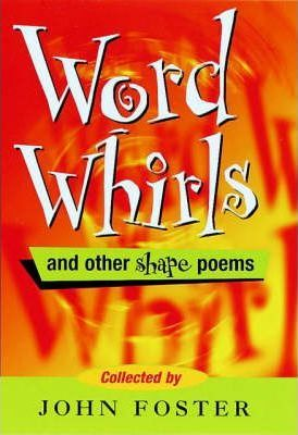 Wordwhirls and Other Shape Poems