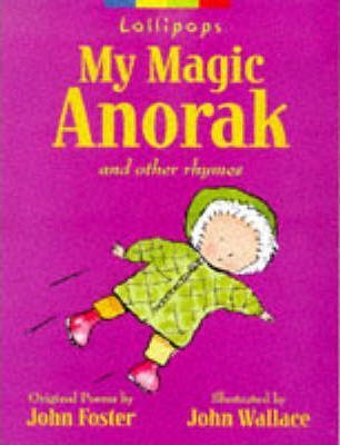 My Magic Anorak and Other Rhymes for Young Children