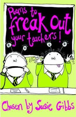 Poems to Freak Out Your Teachers