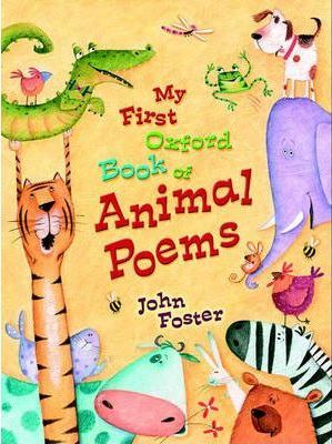My First Oxford Book of Animal Poems 2005