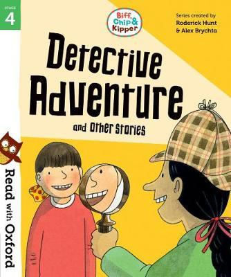 Read with Oxford Stage 4 Biff, Chip and Kipper Detective Adventure and Other Stories