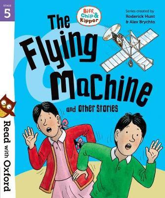 Read with Oxford: Stage 5: Biff, Chip and Kipper: The Flying