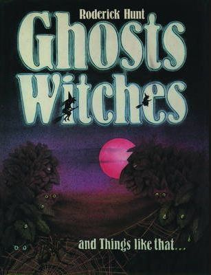 Ghosts, Witches and Things Like That