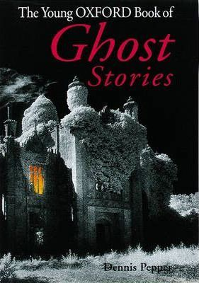 The Young Oxford Book of Ghost Stories: v.1