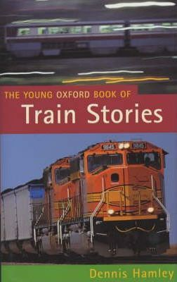 The Young Oxford Book of Train Stories