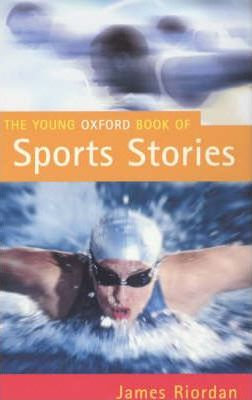 The Young Oxford Book of Sports Stories